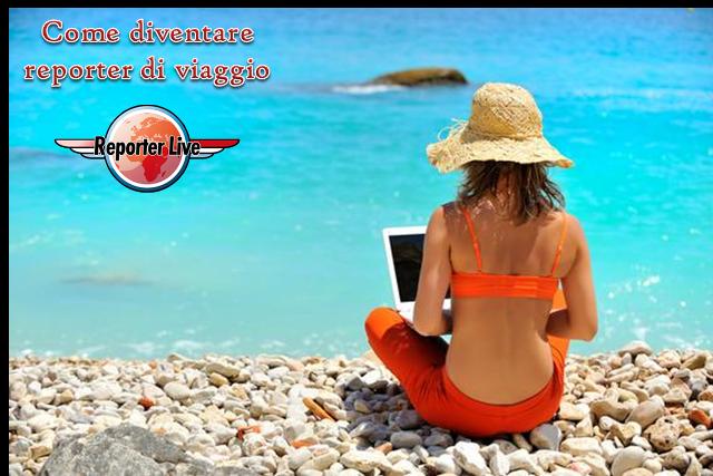 Come diventare reporter di viaggio