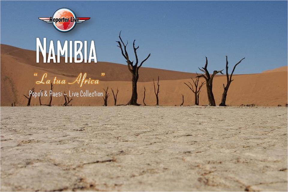 Viaggio in Namibia con Reporter Live