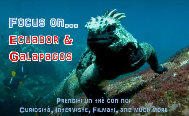 focus on Ecuador e Galapagos